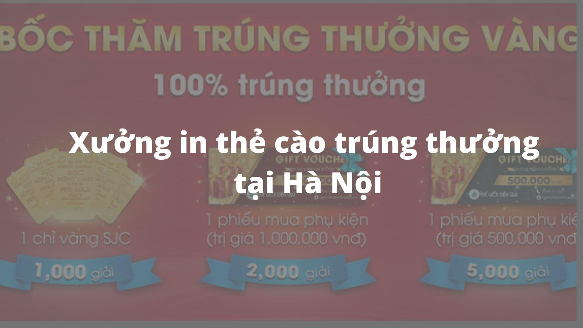 Xưởng in thẻ cào trúng thưởng tại Hà Nội