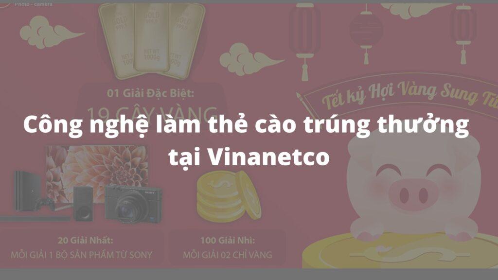 Công nghệ làm thẻ cào trúng thưởng tại Vinanetco
