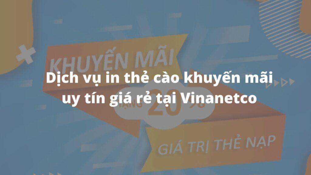 Dịch vụ in thẻ cào khuyến mãi uy tín giá rẻ tại Vinanetco