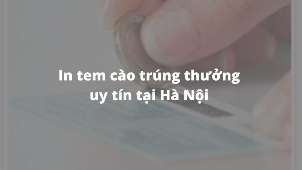 In tem cào trúng thưởng uy tín tại Hà Nội