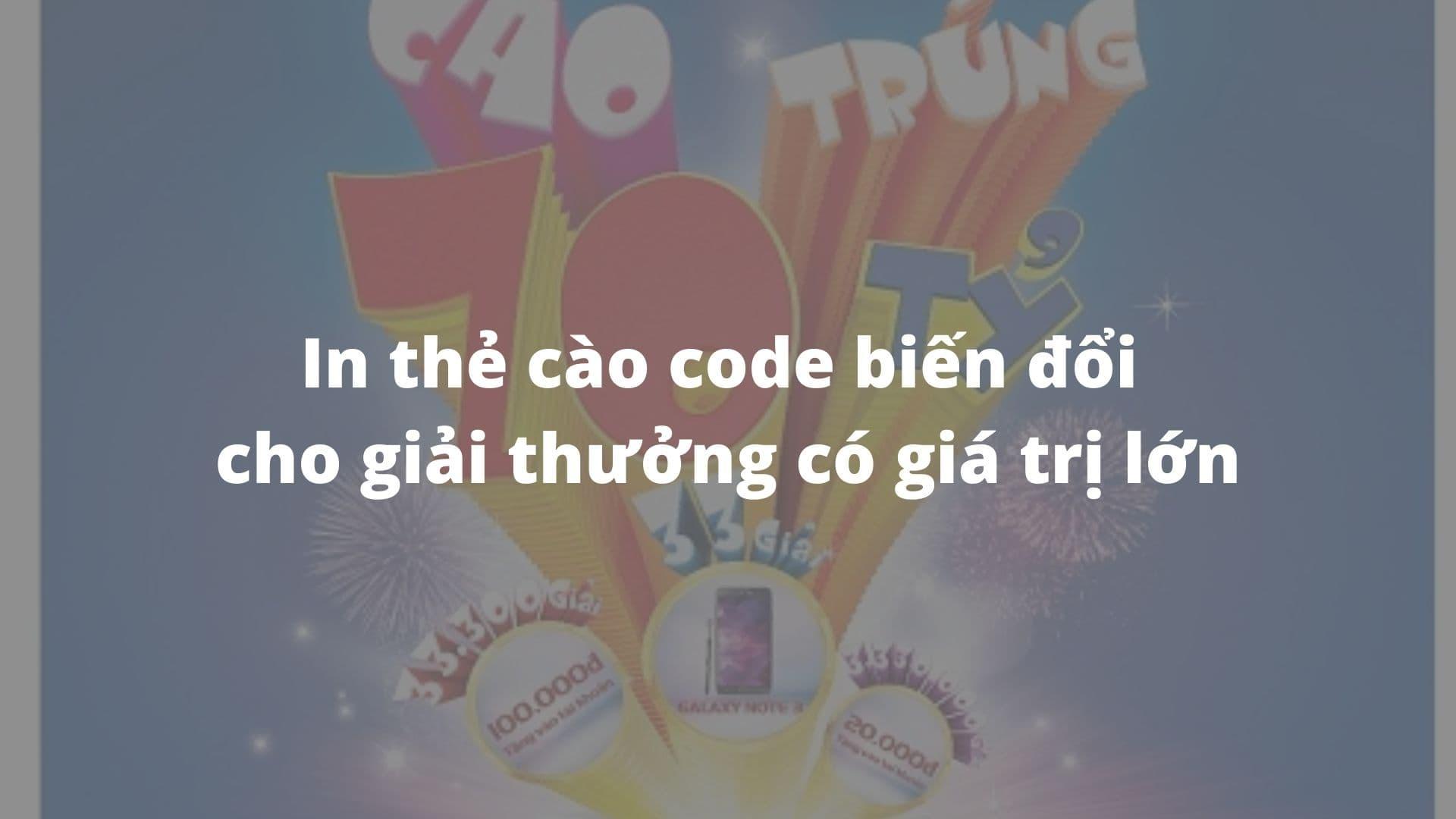 In thẻ cào code biến đổi cho giải thưởng có giá trị lớn