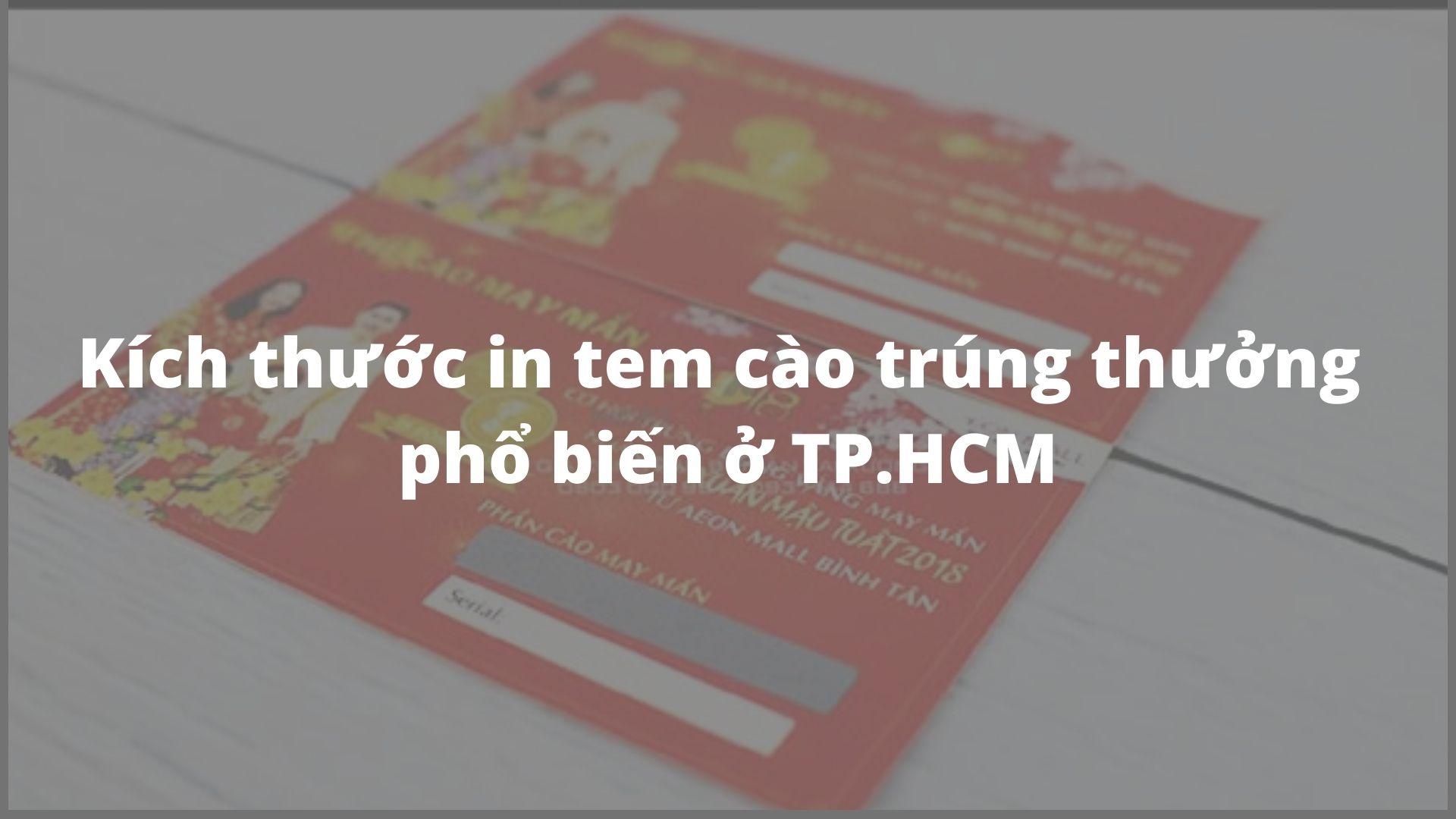 Kích thước in tem cào trúng thưởng phổ biến ở TP.HCM