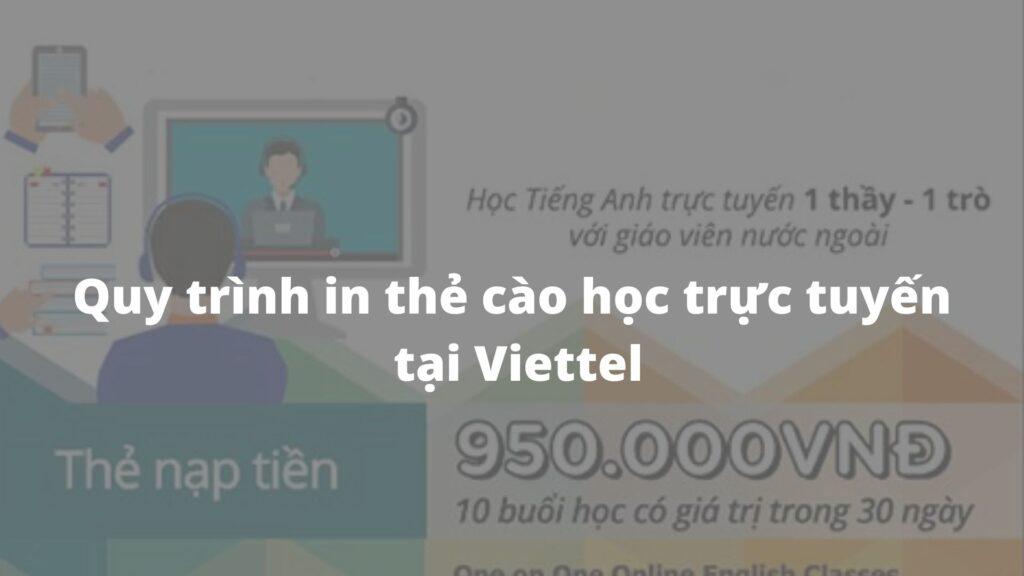 Quy trình in thẻ cào học trực tuyến tại Viettel