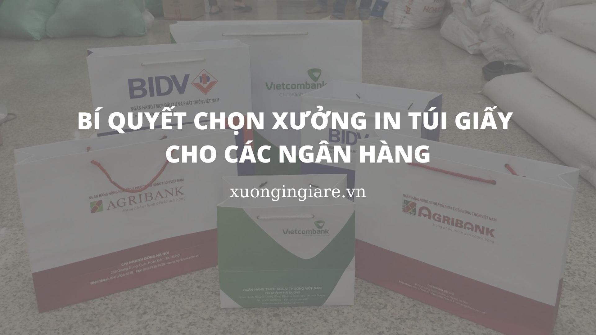bi-quyet-chon-xuong-in-tui-giay-cho-cac-ngan-hang