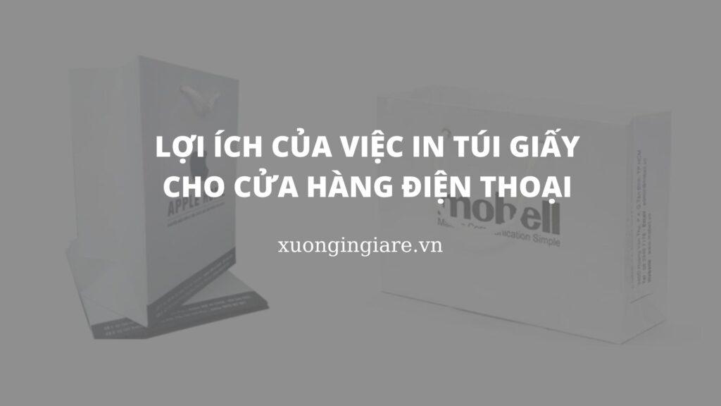 loi-ich-cua-viec-in-tui-giay-cho-cua-hang-dien-thoai