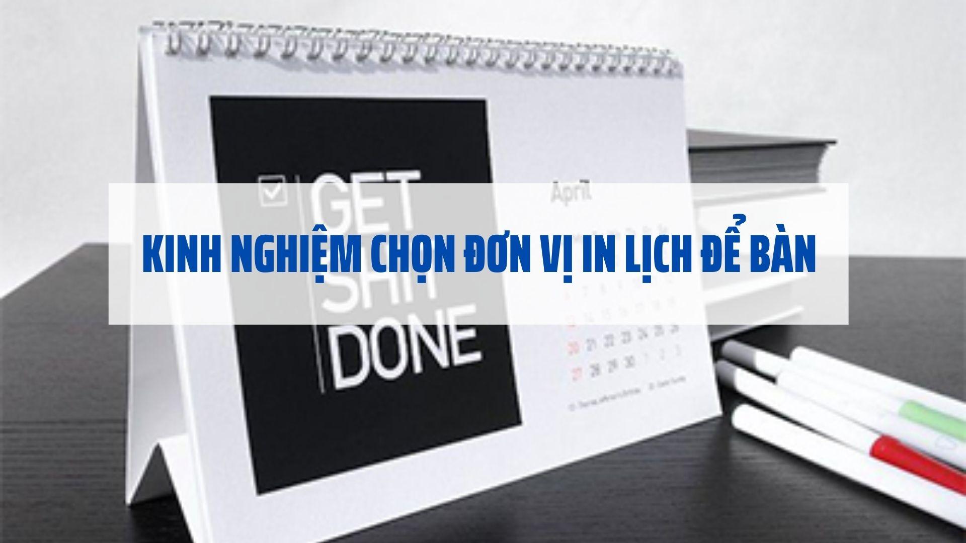 kinh-nghiem-chon-don-vi-in-lich-de-ban-hay-nhat