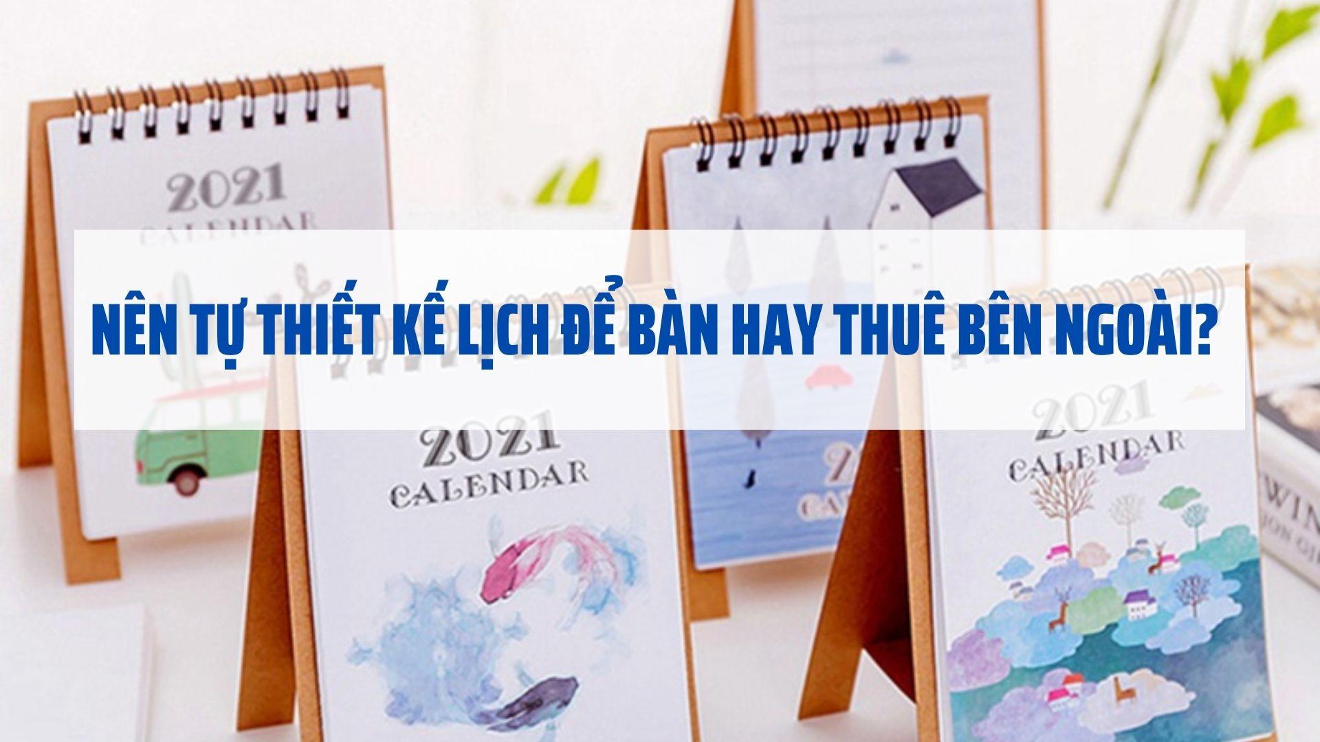 nen-tu-thiet-ke-lich-de-ban-hay-thue-ben-ngoai