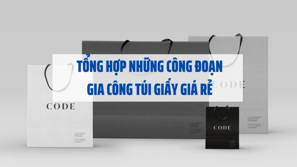 tong-hop-nhung-cong-doan-gia-cong-tui-giay-gia-re