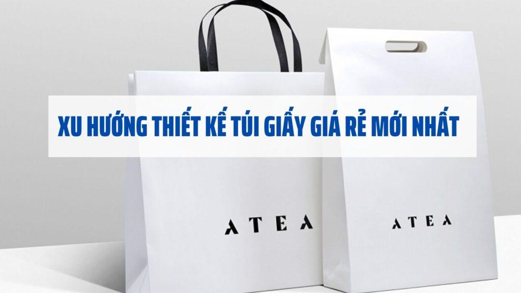 xu-huong-thiet-ke-tui-giay-gia-re-moi-nhat