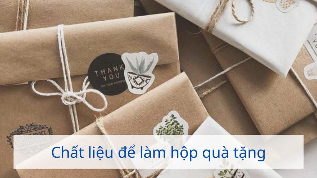Những chất liệu thường được sử dụng để làm hộp quà tặng