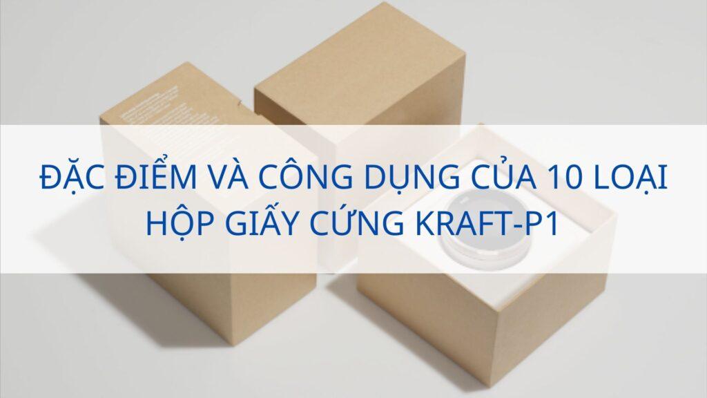 Đặc điểm và công dụng của 10 loại hộp giấy cứng kraft-P1
