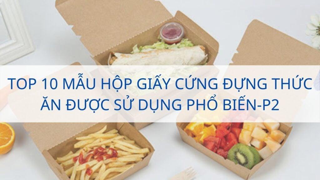 Top 10 mẫu hộp giấy cứng đựng thức ăn được sử dụng phổ biến-p2