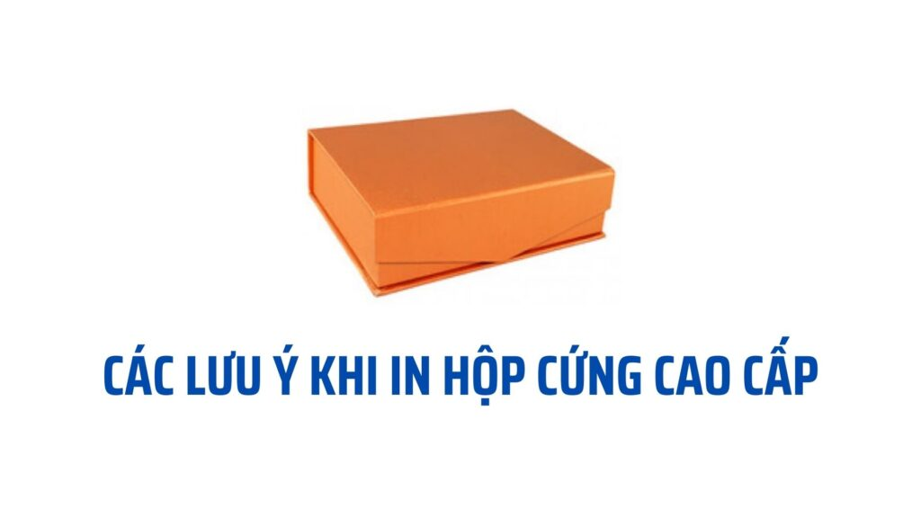 In hộp cứng cao cấp