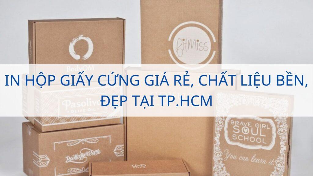 In hộp giấy cứng giá rẻ, chất liệu bền, đẹp tại TP.HCM