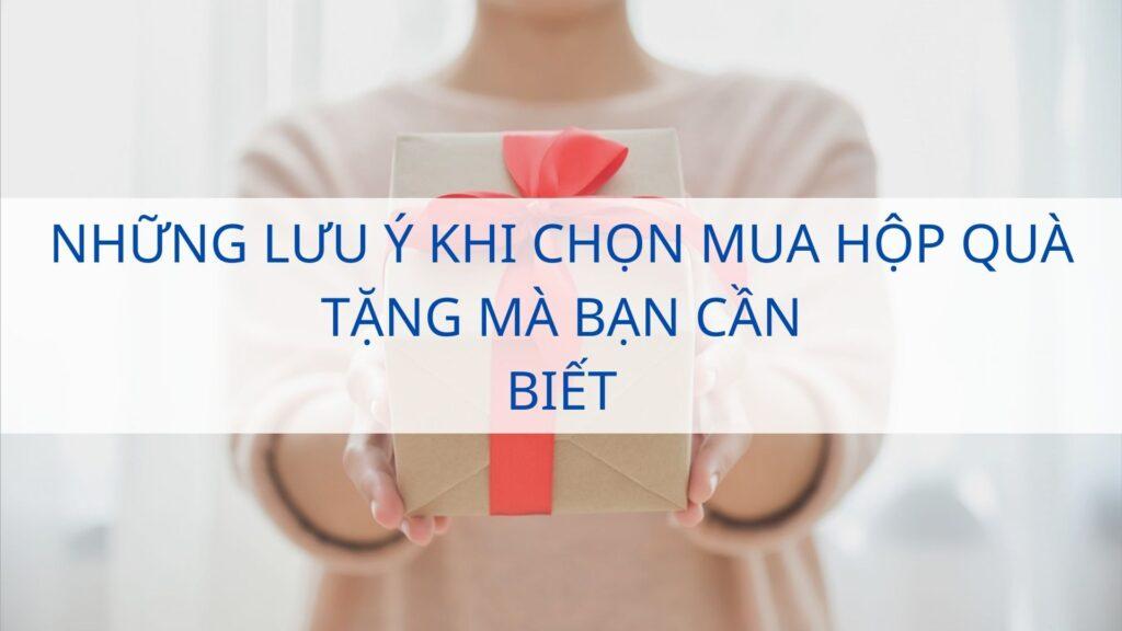 Những lưu ý khi chọn mua hộp quà tặng mà bạn cần biết
