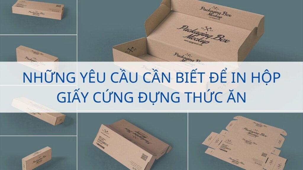 Những yêu cầu cần biết để in hộp giấy cứng đựng thức ăn