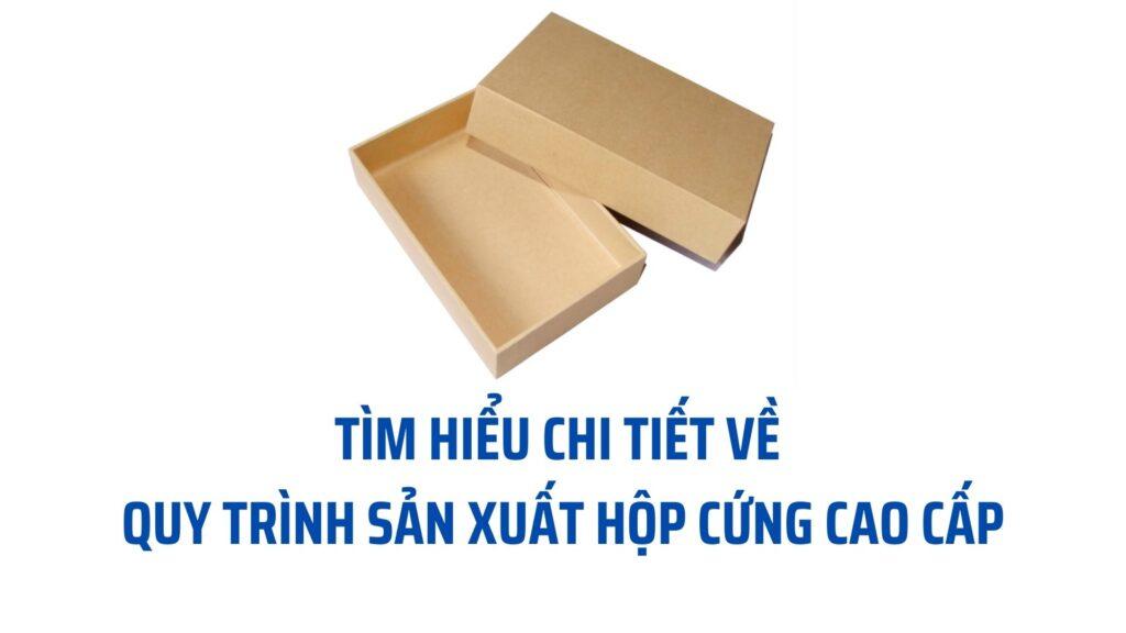Quy trình sản xuất hộp cứng