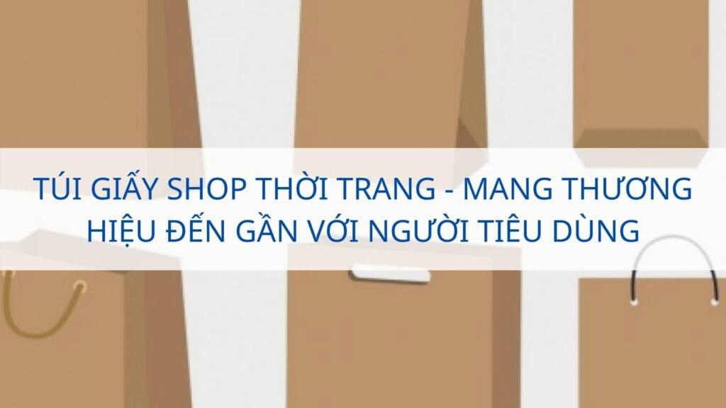 Túi giấy shop thời trang - Mang thương hiệu đến gần với người tiêu dùng