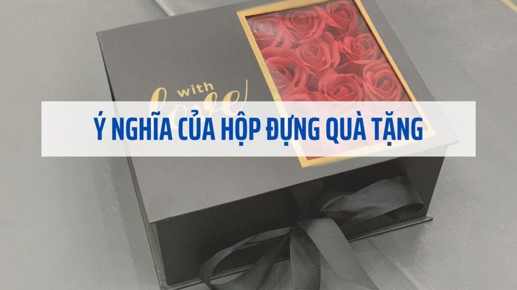 Ý nghĩa của hộp đựng quà tặng trong đời sống hiện nay