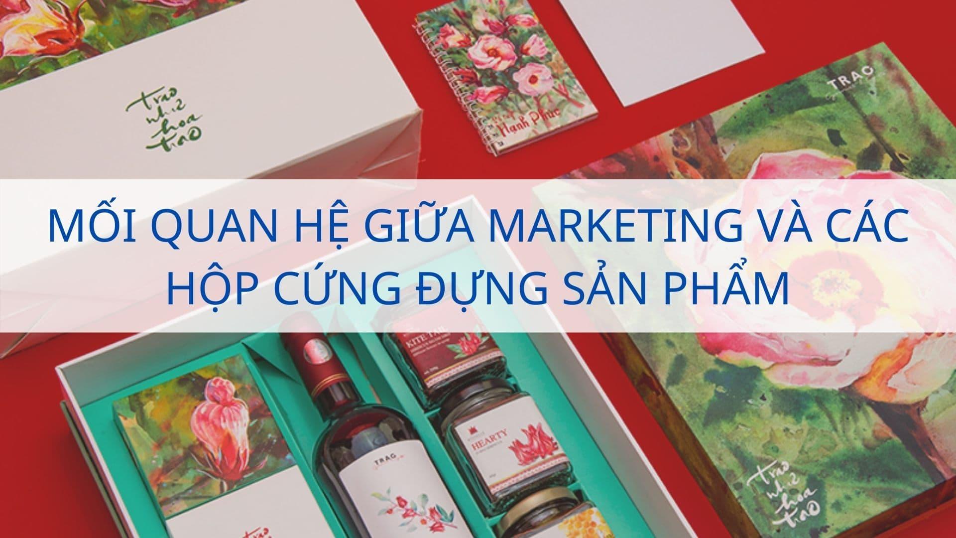 Mối quan hệ giữa Marketing và các hộp cứng đựng sản phẩm