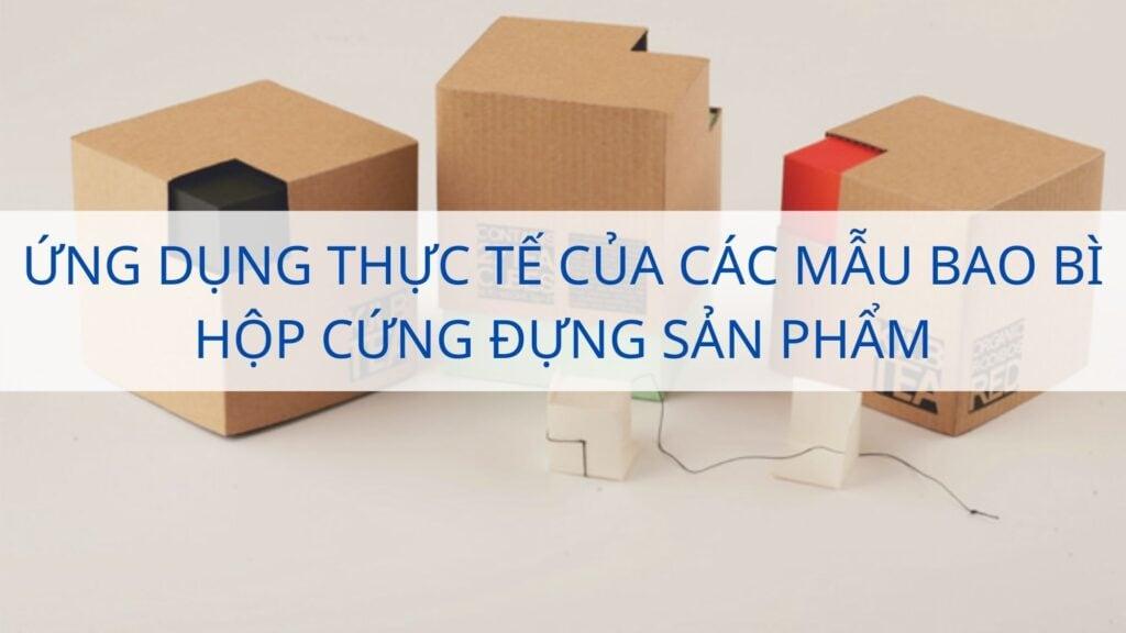 Ứng dụng thực tế của các mẫu bao bì hộp cứng đựng sản phẩm