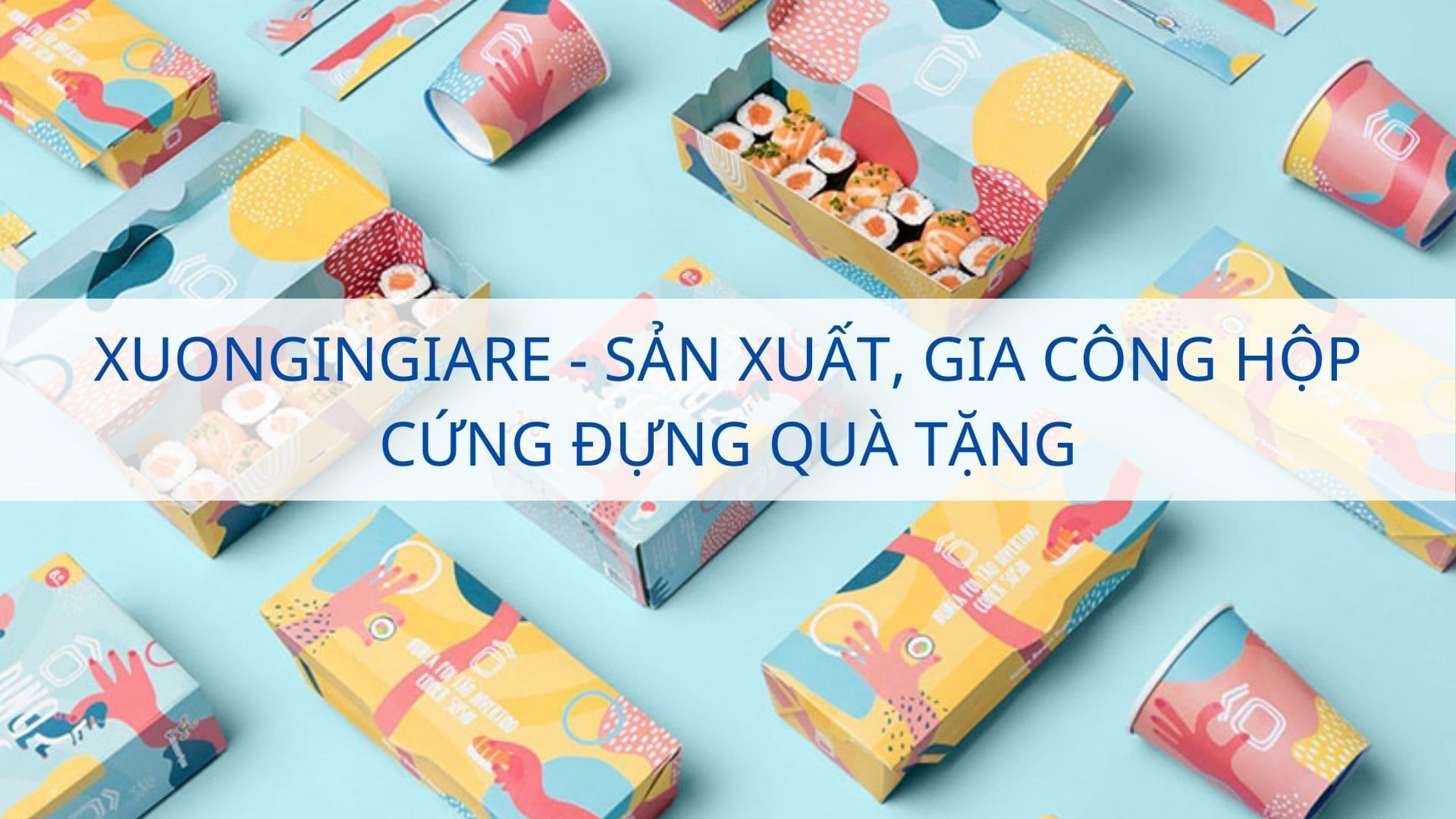 Xuongingiare - Sản xuất, gia công hộp cứng đựng quà tặng