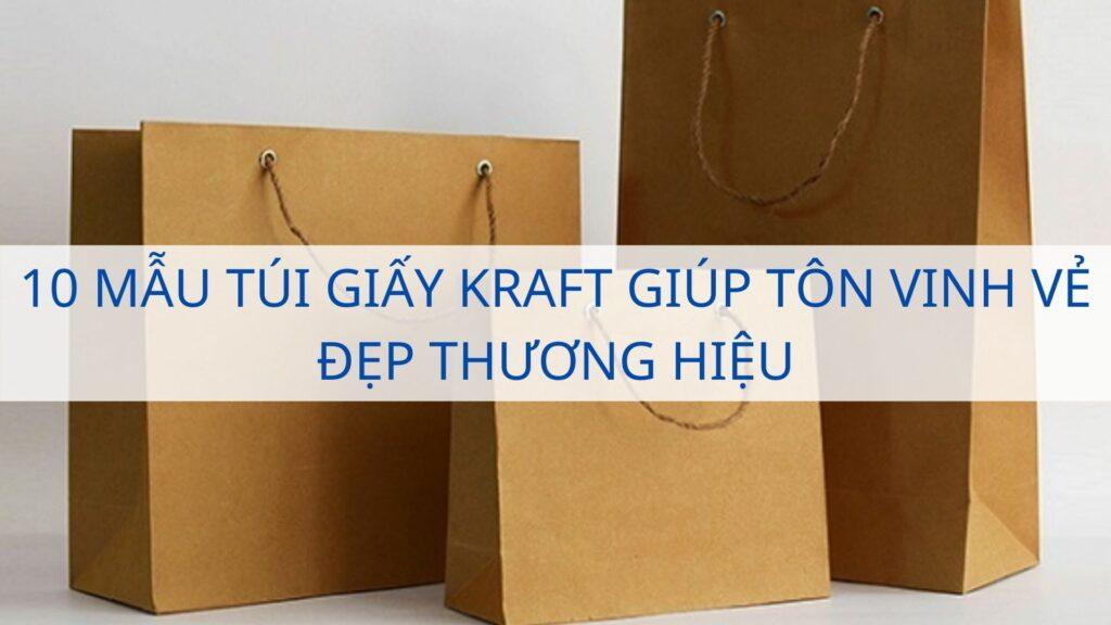10 mẫu túi giấy Kraft giúp tôn vinh vẻ đẹp thương hiệu