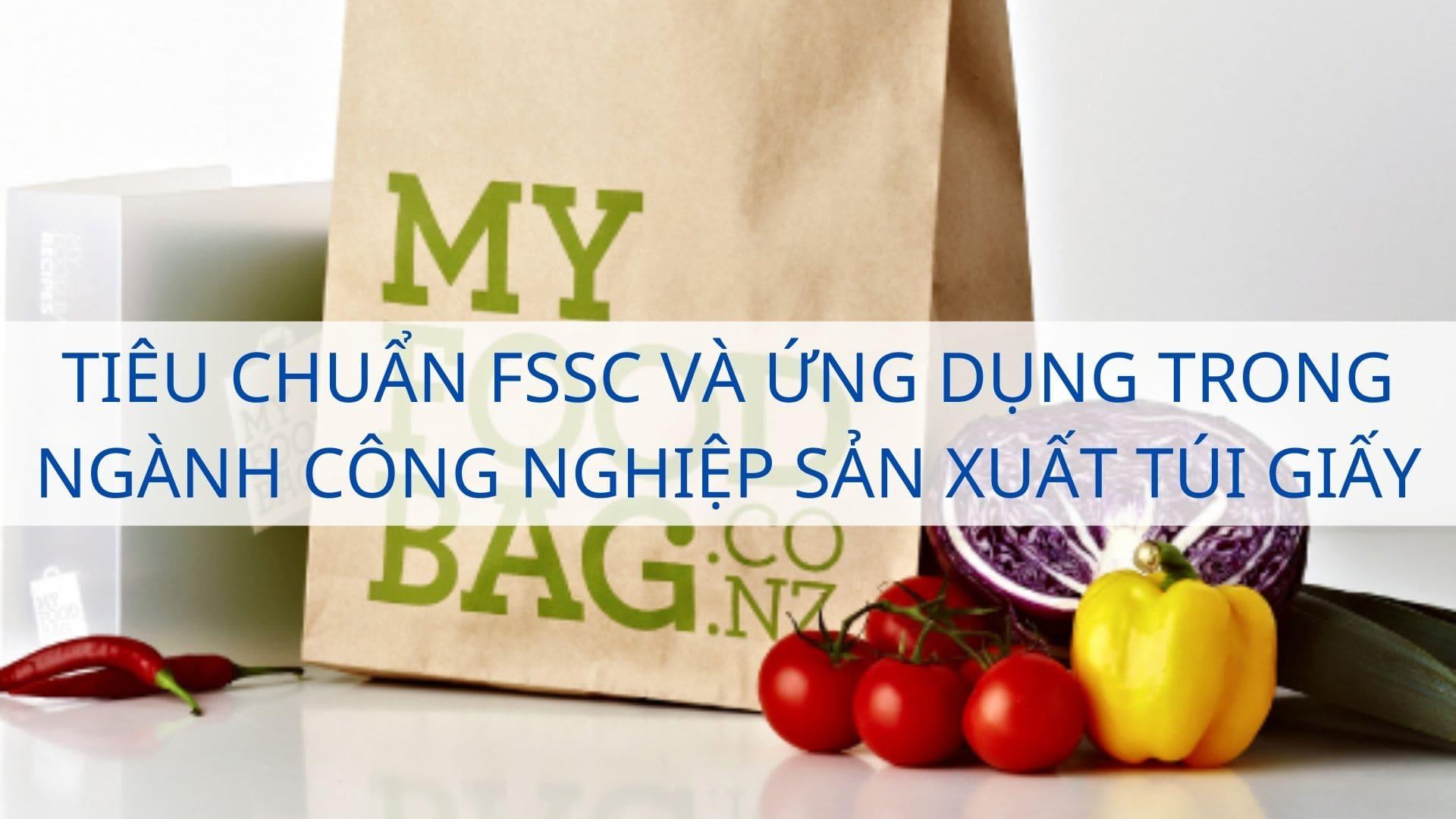 Tiêu chuẩn FSSC và ứng dụng trong ngành công nghiệp sản xuất túi giấy